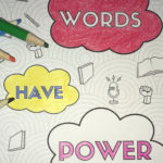 coloring page with catchphrase Words Have Power