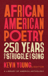 Book Cover of African American Poetry 250 Years of Struggle and Song by Kevin Young