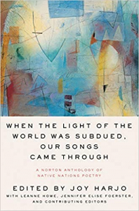 Book Cover of When the Light of the World Was Subdued, Our Songs Came Throughby Joy Harjo (Editor), LeAnne Howe (Executive Associate Editor), Jennifer Elise Foerster (Associate Editor)