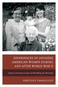 Book Cover of Experiences of Japanese American women during and after World War II: Living in Internment Camps and Rebuilding Life Afterwards